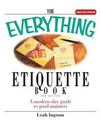 The Everything Etiquette Book by Leah Ingram