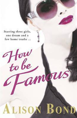 How to be Famous by Alison Bond