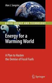 Energy for a Warming World by Alan John Sangster