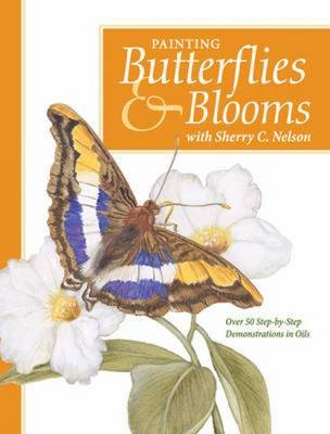 Painting Butterflies & Blooms by Sherry Nelson