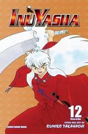 Inuyasha, Vol. 12 (VIZBIG Edition) by Rumiko Takahashi