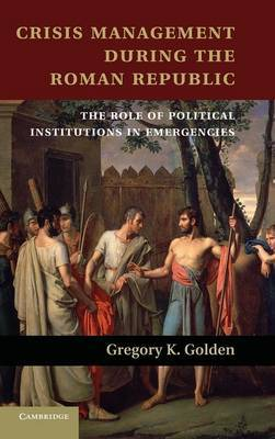 Crisis Management during the Roman Republic by Gregory K. Golden image