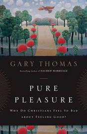 Pure Pleasure by Gary L. Thomas