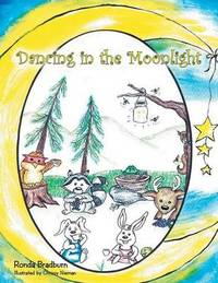 Dancing in the Moonlight by Ronda Bradburn