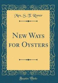 New Ways for Oysters (Classic Reprint) by Mrs S T Rorer image