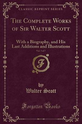 The Complete Works of Sir Walter Scott, Vol. 5 of 7 by Walter Scott