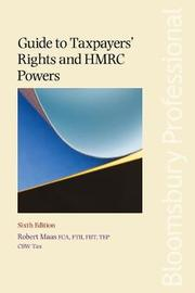 Guide to Taxpayers' Rights and HMRC Powers by Robert Maas