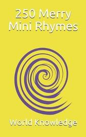 250 Merry Mini Rhymes by World Knowledge