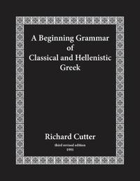 A Beginning Grammar of Classical and Hellenistic Greek by Richard Cutter image