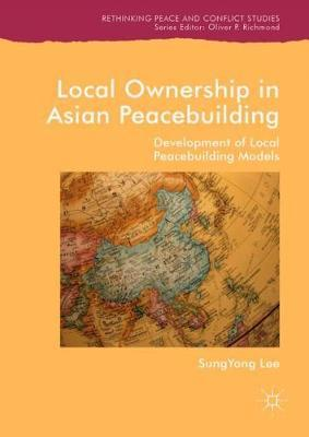 Local Ownership in Asian Peacebuilding by SungYong Lee image
