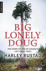 Big Lonely Doug by Harley Rustad
