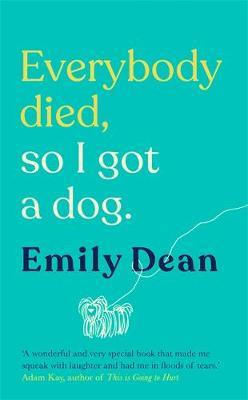 Everybody Died, So I Got a Dog by Emily Dean image