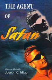 The Agent of Satan by Joseph C. Idigo image