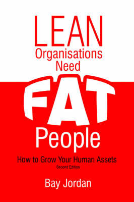 Lean Organisations Need FAT People by Bay Jordan image