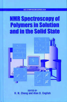 NMR Spectroscopy of Polymers in Solution and in the Solid State by H.N. Cheng image