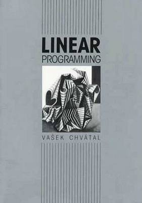 Linear Programming by V. Chvatal