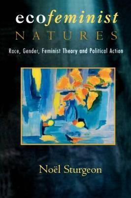 Ecofeminist Natures by Noel Sturgeon