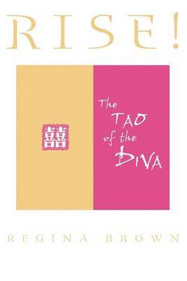 Rise! The Tao of the Diva by Regina Brown image