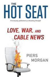 The Hot Seat by Piers Morgan