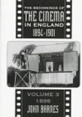 The Beginnings Of The Cinema In England,1894-1901: Volume 3 by John Barnes image