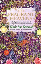 The Fragrant Heavens by Valerie Ann Worwood