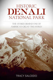 Historic Denali National Park and Preserve by Tracy Salcedo