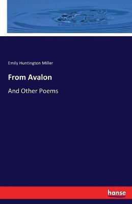 From Avalon by Emily Huntington Miller