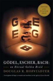 Godel, Escher, Bach by Douglas R Hofstadter