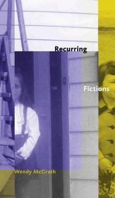 Recurring Fictions by Wendy McGrath