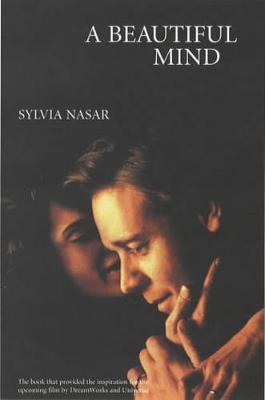 A Beautiful Mind by Sylvia Nasar