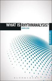 What is Rhythmanalysis? by Dawn Lyon
