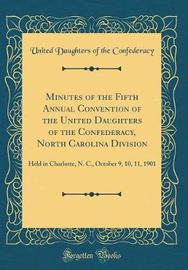 Minutes of the Fifth Annual Convention of the United Daughters of the Confederacy, North Carolina Division by United Daughters Of The Confederacy image
