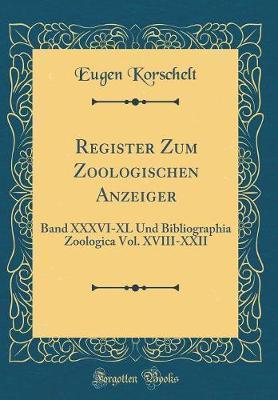 Register Zum Zoologischen Anzeiger by Eugene Korschelt
