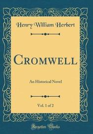 Cromwell, Vol. 1 of 2 by Henry William Herbert image