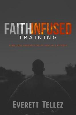 Faith-Infused Training by Everett Tellez image