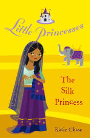 Little Princesses: The Silk Princess by Katie Chase image