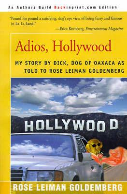 Adios, Hollywood: My Story by Dick, Dog of Oaxaca image