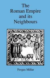 Roman Empire and Its Neighbours by Fergus Millar image