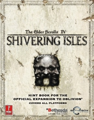 Elder Scrolls IV: Shivering Isles (Expansion) Prima Game Guide for PC Games