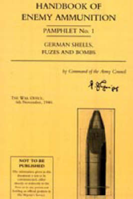Handbook of Enemy Ammunition Pamphlet: No. 1 by War Office
