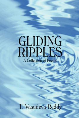 Gliding Ripples: A Collection of Poems by T Vasudeva Reddy image