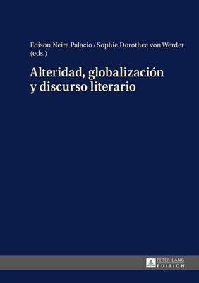Alteridad, Globalizaciaon y Discurso Literario by Edison Dario Neira Palacio image