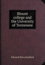 Blount College and the University of Tennessee by Edward Terry Sanford
