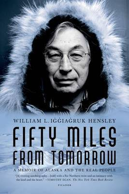 Fifty Miles from Tomorrow by William L Iggiagruk Hensley image