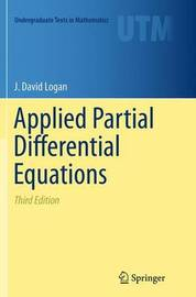 Applied Partial Differential Equations by J.David Logan