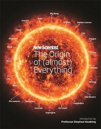 "New Scientist: The Origin of (almost) Everything by ""New Scientist"""