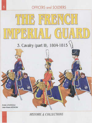 French Imperial Guard Volume 3: by Andre Jouineau