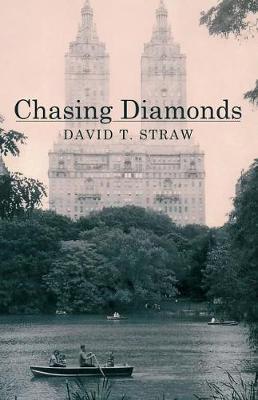 Chasing Diamonds by David T Straw
