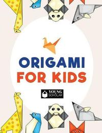 Origami for Kids by Young Scholar image