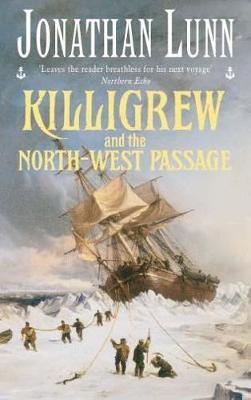 Killigrew and the North-west Passage by Jonathan Lunn